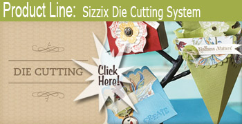CLICK FOR Sizzix Die Cutting System