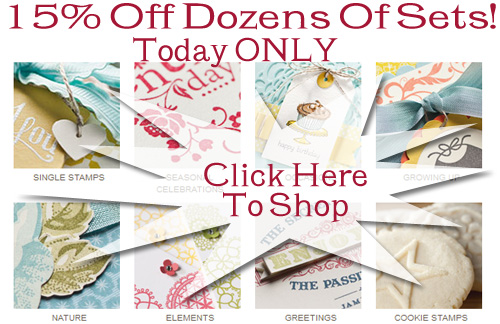 15% Off Stampin' Up! Sets TODAY ONLY