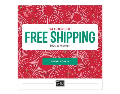 FREE Shipping on Stampin' Up! products for 24 hours!
